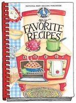 My Favorite Recipes : A Create-Your-Own Cookbook! - Gooseberry Patch
