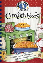 Comfort Foods : Homestyle Recipes for Feel-Good Foods Like Mom Used to Make. - Gooseberry Patch