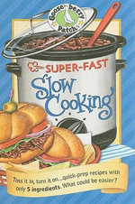 Super Fast Slow Cooking Cookbook : Everyday Cookbook Collection - Gooseberry Patch
