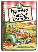 Farmers' Market Favorites : Homegrown recipes, crafty ideas for vintage finds and tips for market Shopping - Gooseberry Patch