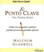 El Punto Clave - Malcolm Gladwell