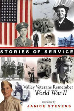 Stories of Service : Valley Veterans Remember World War II - Janice Stevens