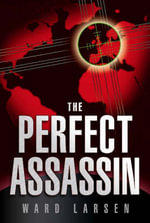 The Perfect Assassin - Ward Larsen