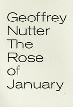 The Rose of January - Geoffrey Nutter