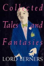 Collected Tales and Fantasies - Lord Berners