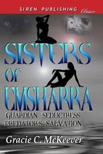 Sisters of Emsharra [Guardian Seductress : Predator's Salvation] (Siren Publishing Classic) - Gracie C. McKeever