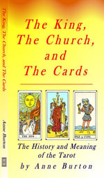 Tarot - Meaning and History - The King, The Church, and The Cards - Anne Burton