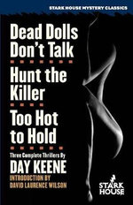 Dead Dolls Don't Talk / Hunt the Killer / Too Hot to Hold - Day Keene