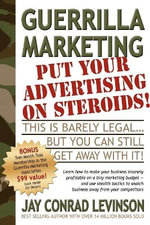 Guerrilla Marketing :  Put Your Advertising on Steroids - Jay, Conrad Levinson