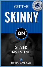 Get The Skinny On Silver Investing : The Landless Movement and the Struggle for a New B... - David Morgan