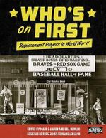 Who's on First : Replacement Players in World War II - Mark Z Aaron