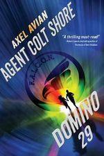 Agent Colt Shore Domino 29 : Domino 29 - Axel Avian