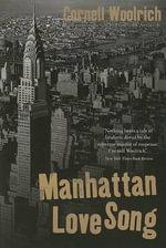 Manhattan Love Song - Cornell Woolrich