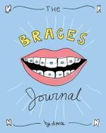 The Braces Journal - Dan Price