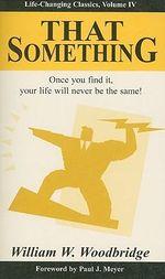 That Something - William W Woodbridge