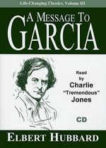 A Message to Garcia : Life-Changing Classics (Audio) - Elbert Hubbard