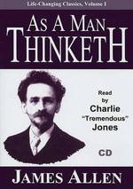 As a Man Thinketh : Life-Changing Classics (Audio) - Associate Professor of Philosophy James Allen