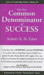 The New Common Denominator of Success - Albert E N Gray