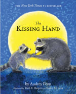 The Kissing Hand  : [With Sticker] - Audrey Penn