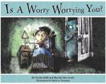 Is a Worry Worrying You? - Ferida Wolff
