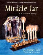 The Miracle Jar : A Hanukkah Story :  A Hanukkah Story - Audrey Penn