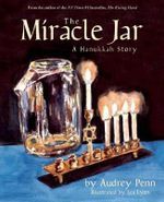 The Miracle Jar : A Hanukkah Story - Audrey Penn
