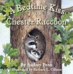 A Bedtime Kiss for Chester Raccoon - Audrey Penn