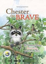 Chester the Brave - Audrey Penn