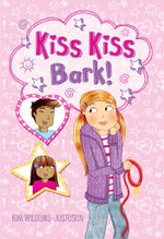 Kiss, Kiss, Bark! - Kim Williams Justesen