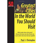 Greatest Cities in the World You Should Visit - Paul J. Christopher