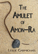 The Amulet of Amon-Ra - Leslie Carmichael