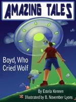 Boyd, Who Cried Wolf : Amazing Tales #1 - Ella Kennen