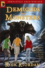 Demigods and Monsters : Your Favorite Authors on Rick Riordans Percy Jackson and the Olympians Series