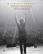 Food for the Masses : Portraits and Lyrics of Michael Franti - Michael Franti