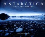 Antarctica : The Global Warning - Sebastian Copeland