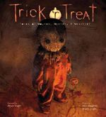 Trick 'r Treat : Tales of Mayhem, Mystery and Mischief - Michael Dougherty