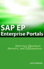 Sap EP : SAP Enterprise Portals Interview Questions, Answers, and Explanations - Jim Stewart