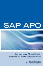 SAP APO Interview Questions, Answers, and Explanations : SAP APO Certification Review - Jens, Schmeer
