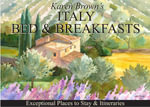 Italy Bed and Breakfasts : Exceptional Places to Stay & Itineraries - Karen Brown