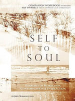 Self to Soul : Exercises of Reflection, Contemplation & Interaction - Judy Marshall