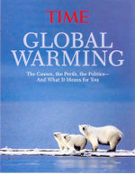 Global Warming : The Causes, the Perils, the Politics - and What it Means for You - Time