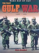 The First Gulf War, 1990-1991 : 1990-1991 - Steve Crawford
