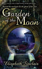 Garden of the Moon : Beyond the Moongate Lie the Ghosts of Her Past... - Elizabeth Sinclair