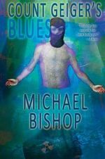 Count Geiger's Blues - Professor of Philosophy Michael Bishop