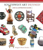 Southwest Art Defined : An Illustrated Guide - Margaret Moore Booker