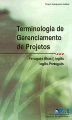 Terminologia de Gerenciamento de Projetos/Project Management Terminology - Project Management Institute
