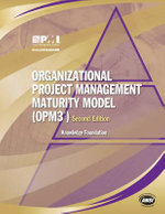 Organisational Project Management Maturity Model (OPM3) : Knowledge Foundation - Project Management Institute