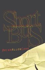 Short Bus - Brian Allen Carr