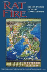 Rat Fire : Korean Studies from the Japanese Empire