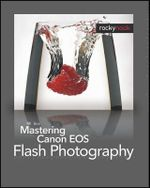 Mastering Canon EOS Flash Photography : ROCKY NOOK - NK Guy